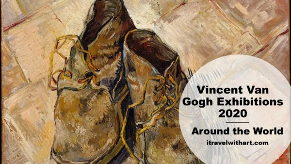 Vincent Van Gogh Exhibitions 2020