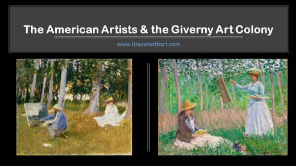 Americans in France - Giverny Art Colony