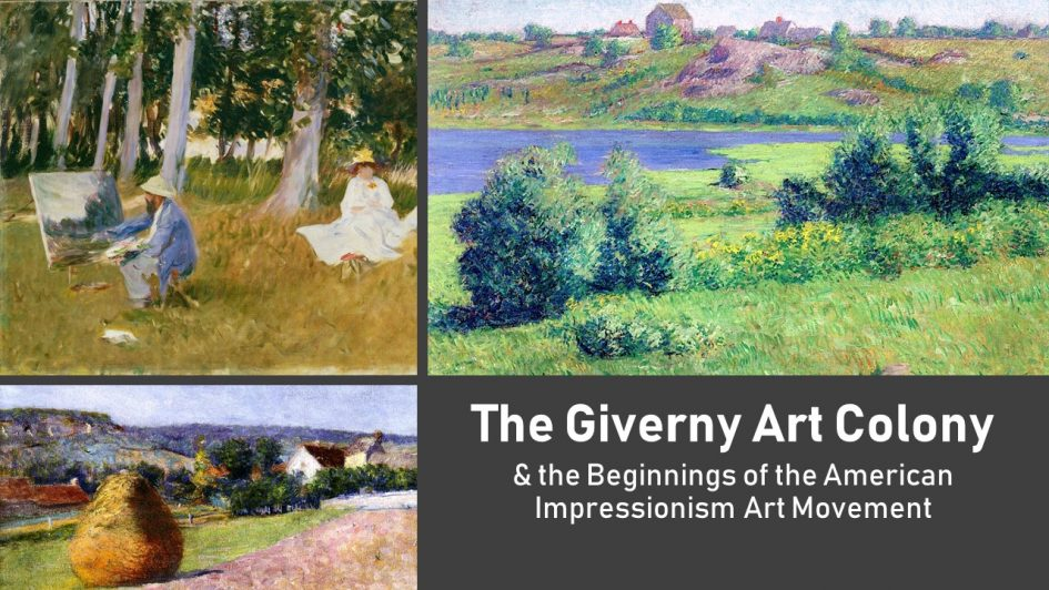 The American Impressionist Art Movement & the Giverny Art Colony