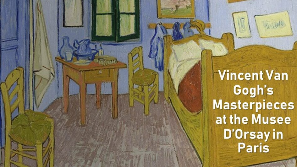 Musee D'Orsay: Van Gogh masterpieces